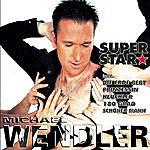 Michael Wendler Superstar