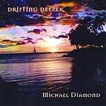Michael Diamond Drifting Deeper