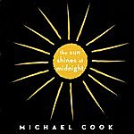 Michael Cook The Sun Shines At Midnight