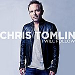 Chris Tomlin I Will Follow