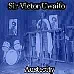 Sir Victor Uwaifo Austerity