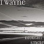 "I Wayne ""Famine And Drought"" Single"