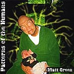 Matt Green Patterns Of The Humans