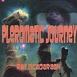Ray McAdaragh Pleromatic Journey