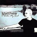 Matthew Color My Soul
