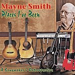 Mayne Smith Places I've Been: A Songmaker's Retrospective