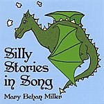 Mary Behan Miller Silly Stories In Song