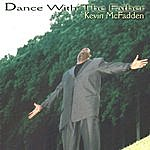 Kevin McFadden Dance With The Father