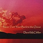 David McClellan Never Turn Your Back To The Ocean