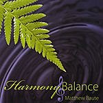 Matthew Baute Harmony & Balance