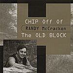 Randy McCracken Chip Off Of The Old Block