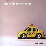 Mcdaid These Songs Are All For You