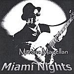 Marcus Magellan Miami Nights