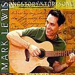 Mark Lewis Songstory/Storysong