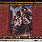 Mark Graham Southern Old-Time Harmonica