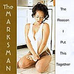 The Marksman The Reason I Put This Together