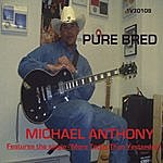 Michael Anthony Pure Bred