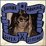 Barbara Manning Super Scissors
