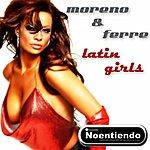 Moreno Latin Girls Original Mix