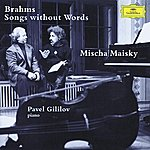 Mischa Maisky Brahms: Songs Without Words