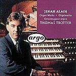 Thomas Trotter Jehan Alain: Organ Works
