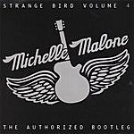 Michelle Malone Strange Bird Volume 4 -The Authorized Bootleg