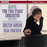 Zoltán Kocsis Ravel: Piano Concertos//Debussy: Fantaisie For Piano & Orchestra