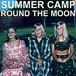 Summer Camp Round The Moon