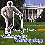 John Niems Coming Out Swinging