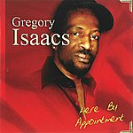 Gregory Isaacs Here By Appointment