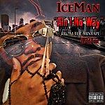 Iceman Ain't No Way