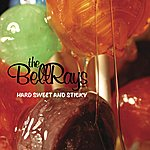 The Bellrays Hard Sweet And Sticky