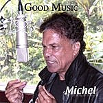 Michel Good Music