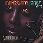 Mahogany Jones Morphed