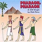 Mah Tovu Pharaoh, Pharaoh