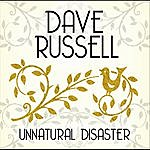 Dave Russell Unnatural Disaster