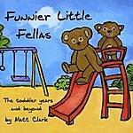 Matt Clark Funnier Little Fellas