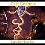 Carl Gustave Let's Stay Together - Single