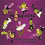 The Mad Maggies Magdalena's Revenge