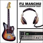 Fu Manchu Godzilla's / Eatin' Dust