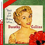 Dorothy Collins Won't You Spend Christmas With Me (Digitally Remastered)