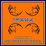 Brian Smith Atmospheric Synthesizer - Arabesque