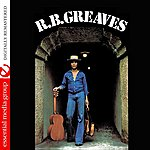 R. B. Greaves R.B. Greaves (Digitally Remastered)