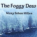 Mary Behan Miller The Foggy Dew