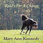 Mary Ann Kennedy Ready For A Change