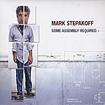 Mark Stepakoff Some Assembly Required