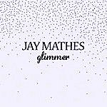 Jay Mathes Glimmer