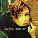 Lyne Tremblay Break' N Enter