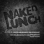 A. Paul Entanglement Remixes Ep