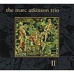 The Marc Atkinson Trio The Marc Atkinson Trio II
